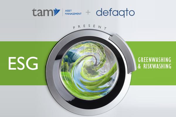 TAM and Defaqto present: ESG - Greenwashing and Riskwashing